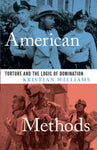 American Methods: Torture and the Logic of Domination