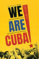 We Are Cuba!: How a Revolutionary People Have Survived in a Post-Soviet World