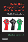 Media Bias, Perspective & State Repression: The Black Panther Party