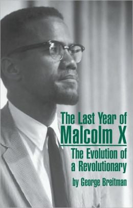 The Last Year of Malcolm X: The Evolution of a Revolutionary