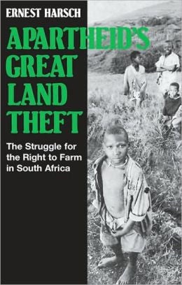 Apartheid's Great Land Theft