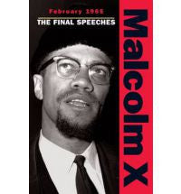 The Final Speeches: Malcolm X