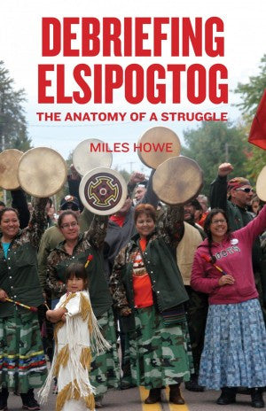 Debriefing Elsipogtog The Anatomy of a Struggle