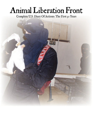 Animal Liberation Front: Complete U.S. Diary of Actions: The First 30 Years