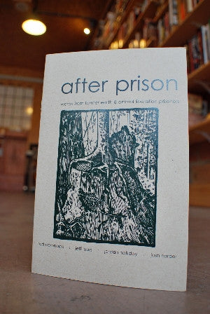 After Prison: Words from Former Earth and Animal Liberation Prisoners