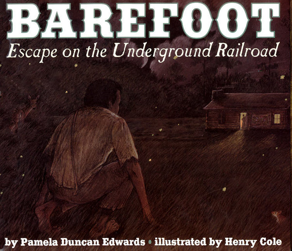 Barefoot: Escape on the Underground Railroad