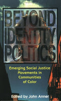 Beyond Identity Politics: Emerging Social Justice Movements in Communities of Color