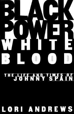 Black Power White Blood: The Life and Times of Johnny Spain