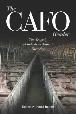 CAFO Reader: The Tragedy of Industrial Animal Factories