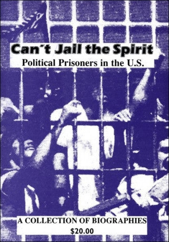 Can't Jail the Spirit: Political Prisoners in the U.S.