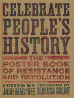 Celebrate People's History: The Poster Book of Resistance and Revolution