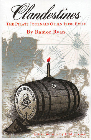 Clandestines: The Pirate Journal of an Irish Exile