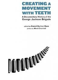 Creating a Movement With Teeth: A Documentary History of the George Jackson Brigade