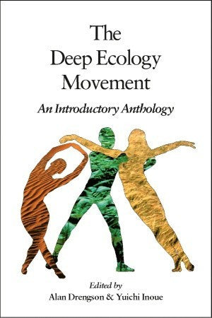 The Deep Ecology Movement: An Introduction Anthology