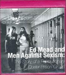 Ed Mead and Men Against Sexism: The Story of a Revolutionary Queer Prison Group