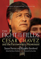 The Fight in the Fields: Cesar Chavez and the Farmworkers Movement