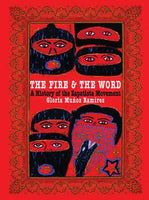 The Fire & The Word: A History of the Zapatista Movement