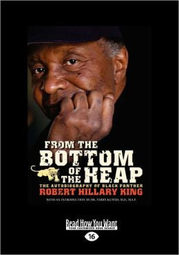 From the Bottom of The Heap: The Autobiography of Black Panther Robert Hillary King Hard Cover