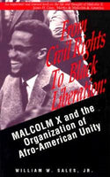 From Civil Rights to Black Liberation: Malcolm X and the Organization of Afro-American Unity