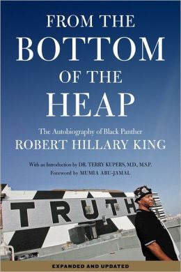 From the Bottom of the Heap: The Autobiography of Black Panther Robert Hillary King PB