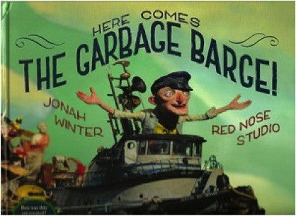 Here comes the garbage barge, by Jonah Winter