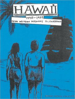 Hawaii: 1778-1959, From Western Discovery to Statehood: Simple History Series #5