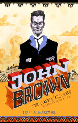 John Brown: The Cost of Freedom