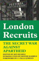London Recruits: The Secret War Against Apartheid