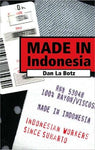 Made In Indonesia: Indonesian Workers Since Suharto
