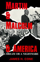 Martin, Malcolm and America: A Dream or a Nightmare