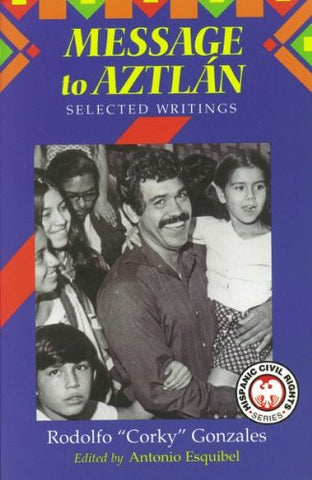 "Message to Aztlán: Selected Writings of Rodolfo ""Corky"" Gonzales"