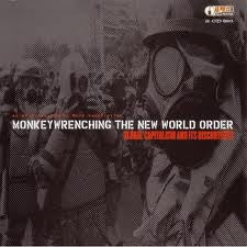 Monkeywrenching the New World Order: Global Capitalism and it's Discontents