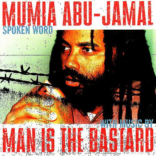 Mumia Abu-Jamal: Spoken Word with Music by Man Is the Bastard