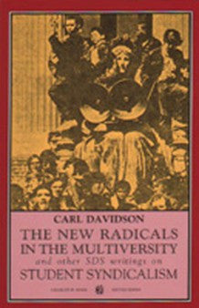 The New Radicals in the Multiversity and other SDS writings on Student Syndicalism