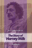 No Compromise: The Story of Harvey Milk