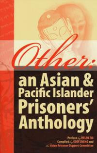 Other: An Asian and Pacific Islander Prisoners' Anthology