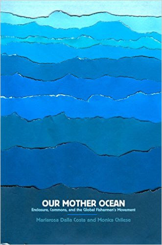 Our Mother Ocean: Enclosure, Commons, and the Global Fishermen's Movement