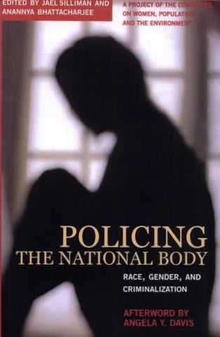 Policing the National Body: Race, Gender, and Criminalization