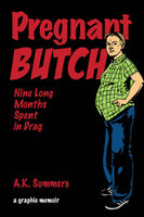 Pregnant Butch: Nine Long Months Spent in Drag