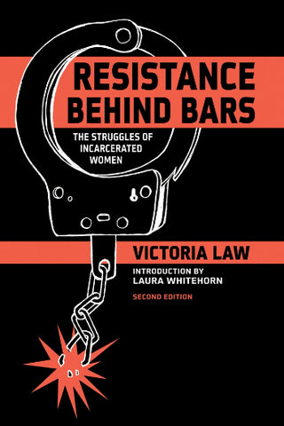 Resistance Behind Bars: The Struggles of Incarcerated Women, 2nd Ed.