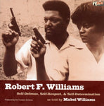 Robert F. Williams: Self Defense, Self-Respect, & Self Determination (as told by Mabel Williams)