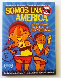 Somos Una America: Shut Down the School of Americas