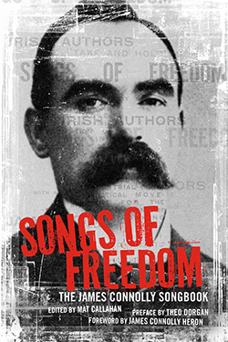 Songs of Freedom: The James Connolly Songbook