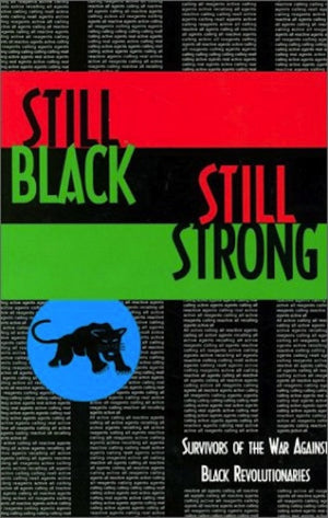 Still Black, Still Strong: Survivors of the War Against Black Revolutionaries