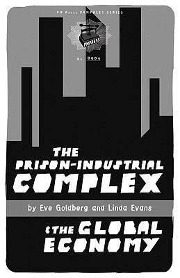 The Prison-Industrial Complex & the Global Economy