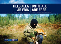 Until All Are Free: The Story of the Swedish Animal Liberation Front
