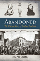 Abandoned: The Untold Story of Orphan Asylums