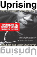 Uprising: Crips and Bloods Tell the Story of America's Youth In The Crossfire