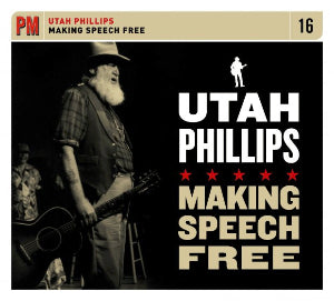 Utah Phillips: Making Speech Free