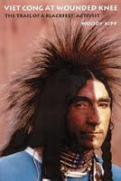 Viet Cong at Wounded Knee: The Trail of a Blackfeet Activist